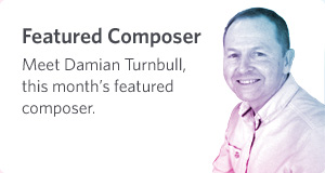 Featured Composer - Damian Turnbull